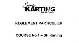 Serie Karting Tour Quebec Race 1 reglement Particulier
